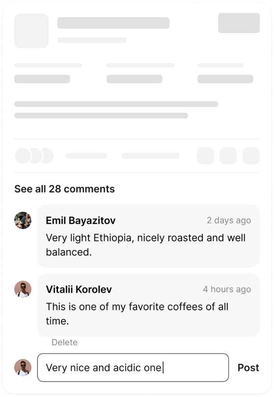 Each review is a post in Coffeeopia social feed which you can comment, like or share.